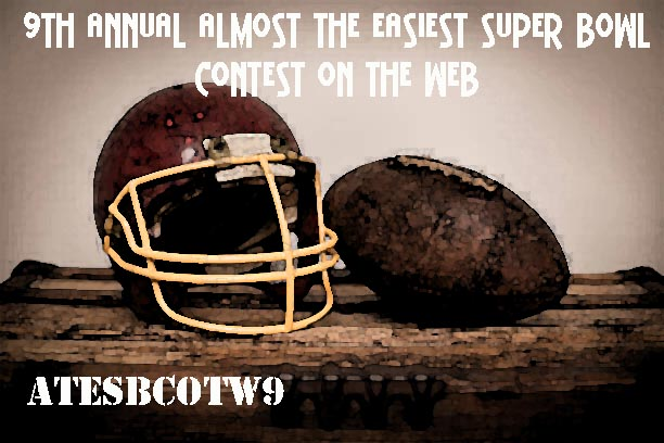 9th Annual Almost the Easiest Super Bowl Contest on the Web