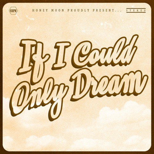 Honey Moon Unveil New Single 'If I Could Only Dream'