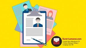 Contoh Baru Membuat CV ( Daftar Riwayat Hidup ) Lengkap dan OK