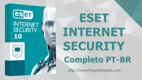 Download ESET Smart Security 10 Completo PT-BR
