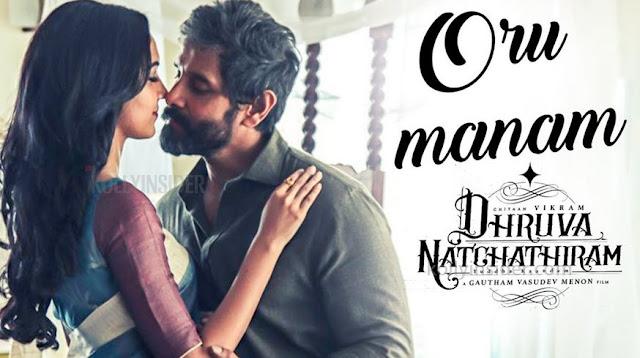 'Dhruva Natchathiram' - Oru Manam