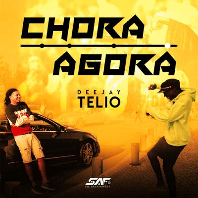 Deejay Telio - Chora Agora (2018) | Download Mp3
