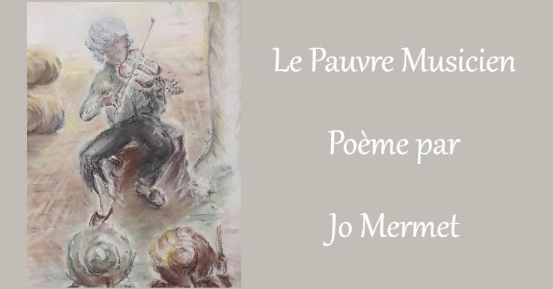 Poème par Jo Mermet, Le pauvre musicien
