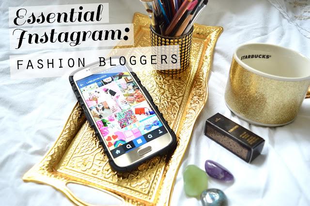 Essential Instagram: Fashion Bloggers