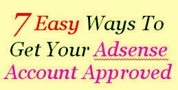 Seven 7 Easy ways to get adsense account approved