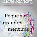 """[Resenha] """"Pequenas Grandes Mentiras"""", de Liane Moriarty"""