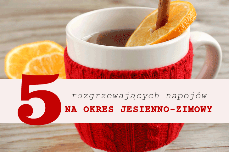 Przepisy na rozgrzewające napoje idealne w okresie jesienno-zimowym