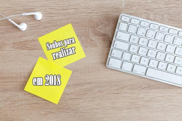 Sonhos para realizar em 2018