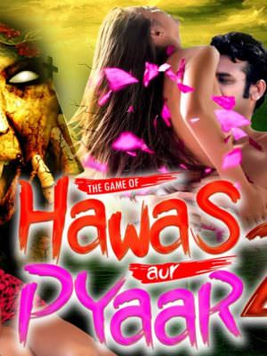 18+ The Game Of Hawas Aur Pyar 2 2018 Hindi 720p HDTVRip x264 700MB Full movie