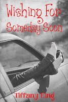 http://theromanticshelf.blogspot.com/2016/01/wishing-for-someday-soon-tiffany-king.html