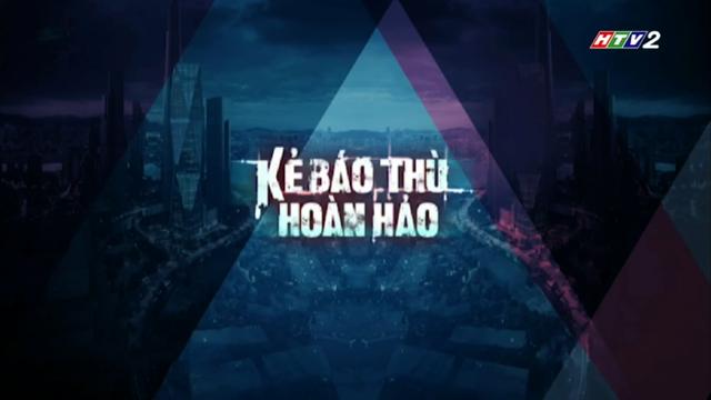 Kẻ Báo Thù Hoàn Hảo Trọn Bộ Tập Cuối (Phim Hàn Quốc HTV2 Lồng Tiếng)