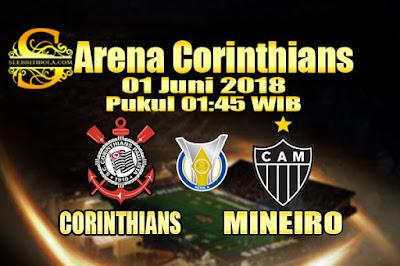 JUDI BOLA DAN CASINO ONLINE - PREDIKSI PERTANDINGAN SERIE A BRASIL CORINTHIANS VS MINEIRO 01 JUNI 2018