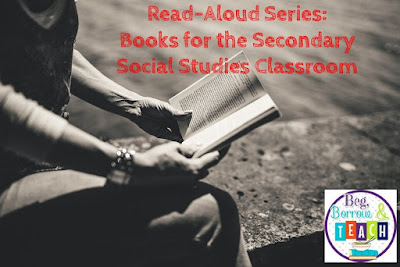 Read-Aloud Books for the Secondary Social Studies Classroom: A Long Walk to Water, Refugee, A Moment Comes, Number the Stars, Iqbal, Bamboo People, The Breadwinner, Red Scarf Girl, The Boy on the Wooden Box, My Brother Sam is Dead, Newsela