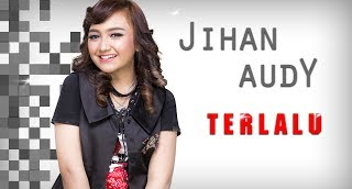 Download lagu Jihan Audy Terlalu Mp3