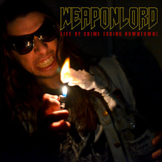 "Weaponlord - ""Life of Crime (Going Downtown)"""