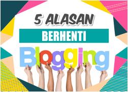 5 Alasan Orang Berhenti Blogging