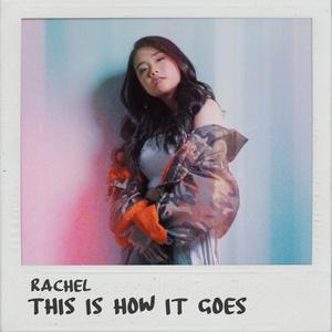 Rachel - This Is How It Goes