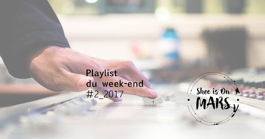 Playlist du week-end #2_2017 • Chill _&Cool
