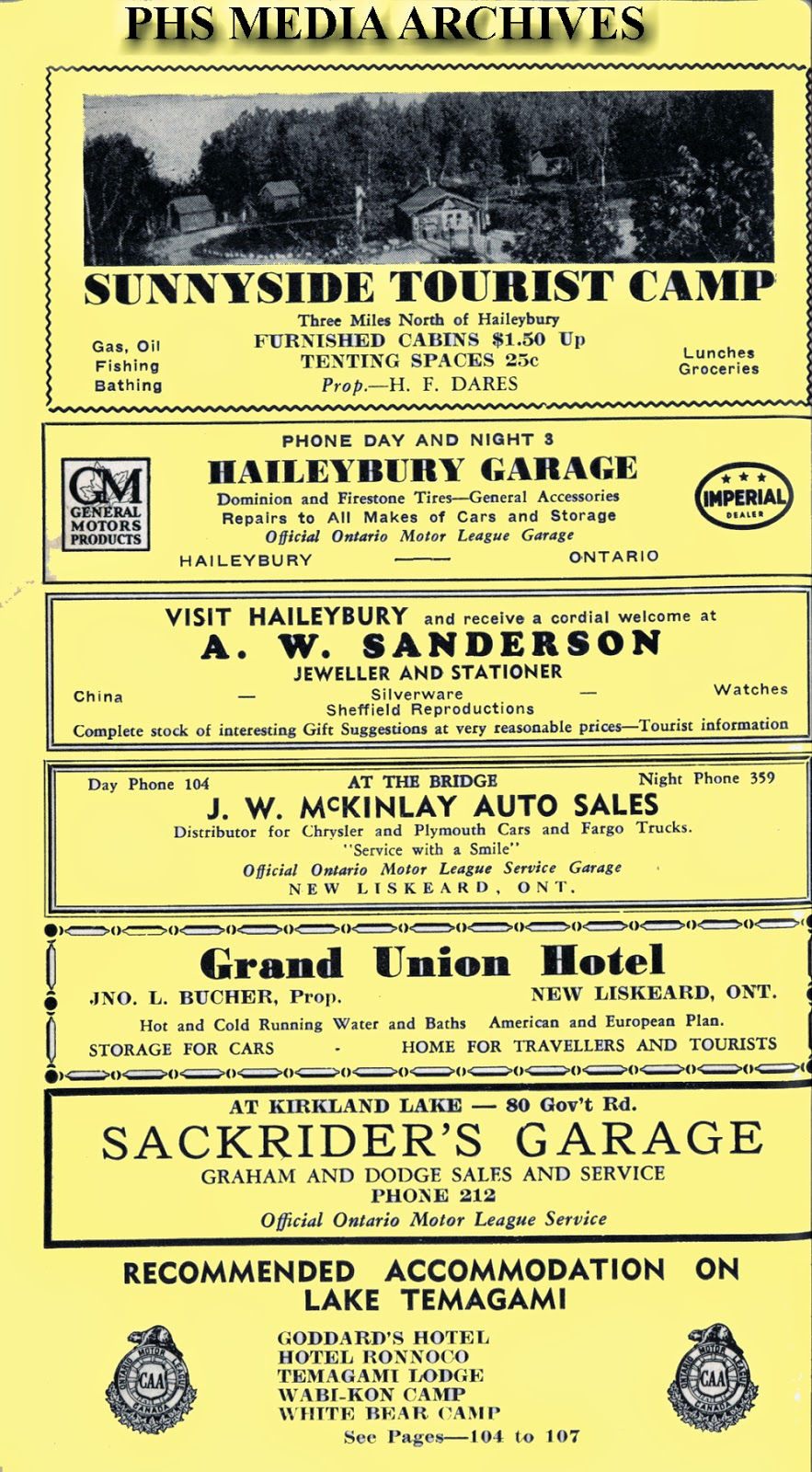 Sackrider's Garage and JW McKinlay Auto Sales occupied space with Sunnyside  Tourist Camp The Haileybury Garage sold GM cars while McKinlay dealt Fords.