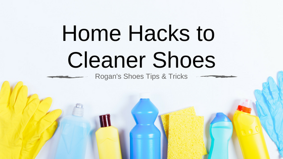 Home Hacks to Cleaner Shoes