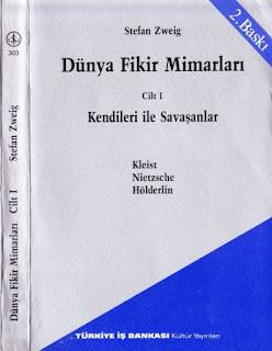 Stefan Zweig - Dünya Fikir Mimarları 1 (Kendileri ile Savaşanlar - Kleist, Nietzsche, Hölderlin)