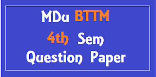 BTTM 4th Sem Previous Year Question Papers Mdu (Maharshi Dayanand University)