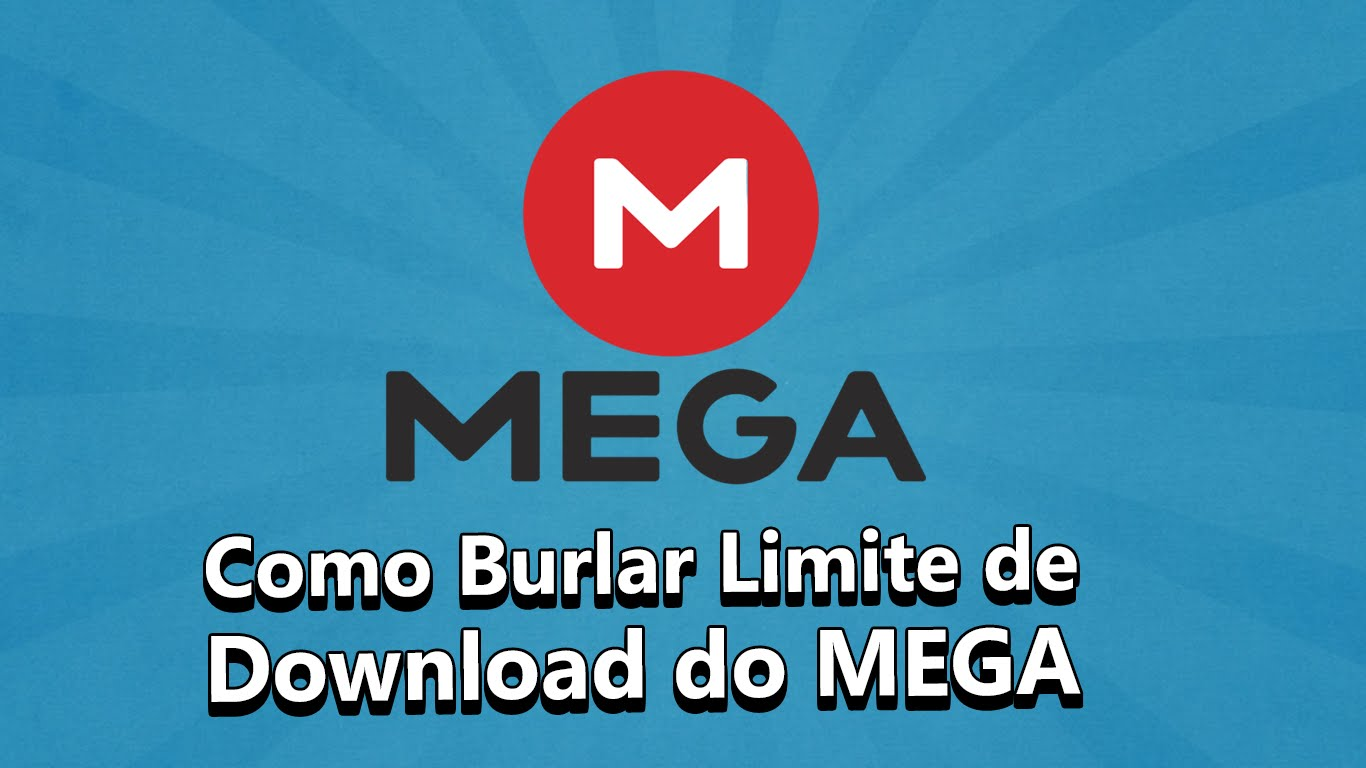 Como Burlar Limite De Download do MEGA