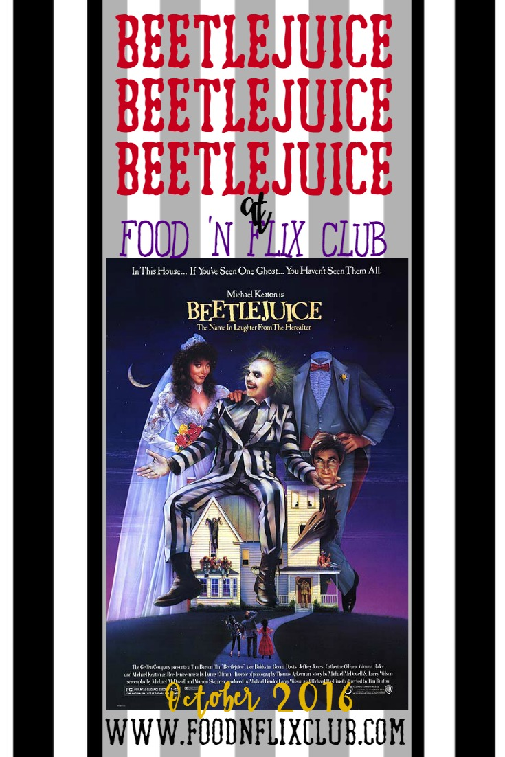 October #FoodnFlix pick - Beetlejuice