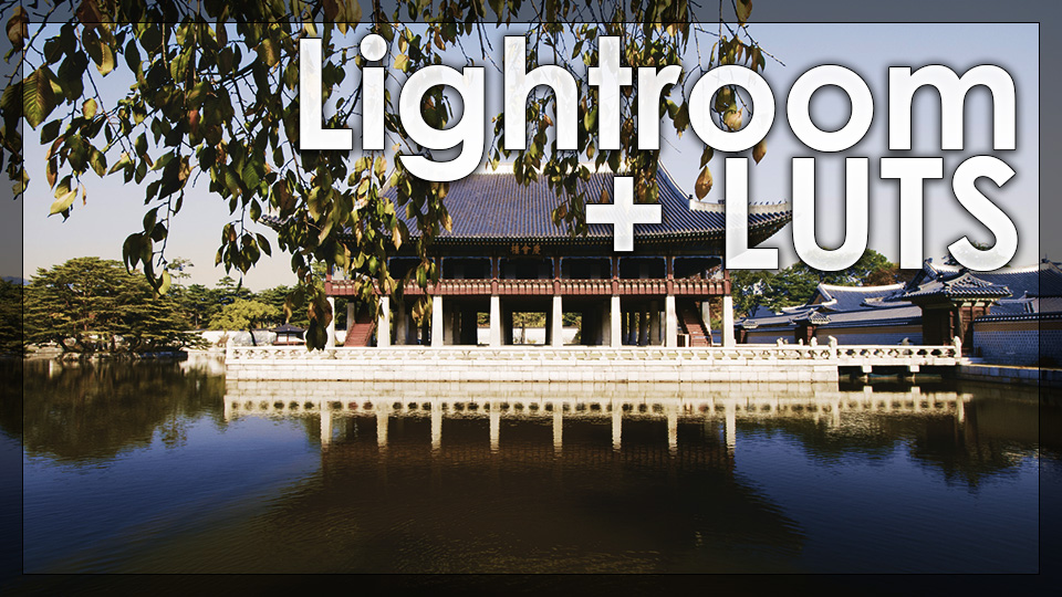 How To Install Your Own LUTs in Adobe Lightroom 7 3