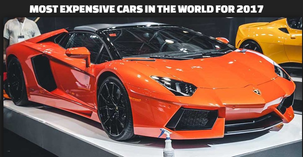 2020TECH: Here Are 2017 Most Expensive Cars In The World
