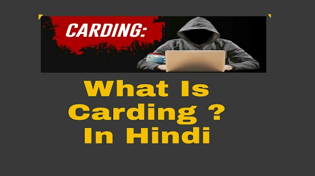 What is Carding ?