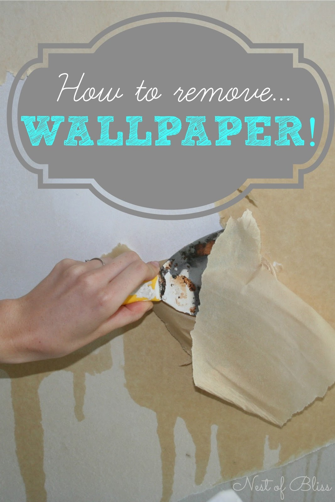 How To Remove Wallpaper - DIY - Nest of Bliss