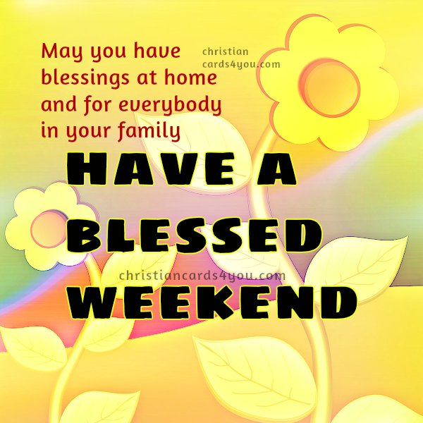 Free Christian Quotes: Happy Weekend Blessings Christian Quotes
