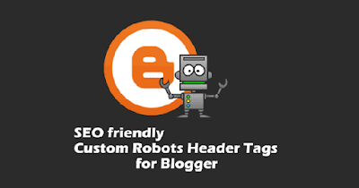 ব্লগার Custom Robots Header Tags কিভাবে Settings করবেন?