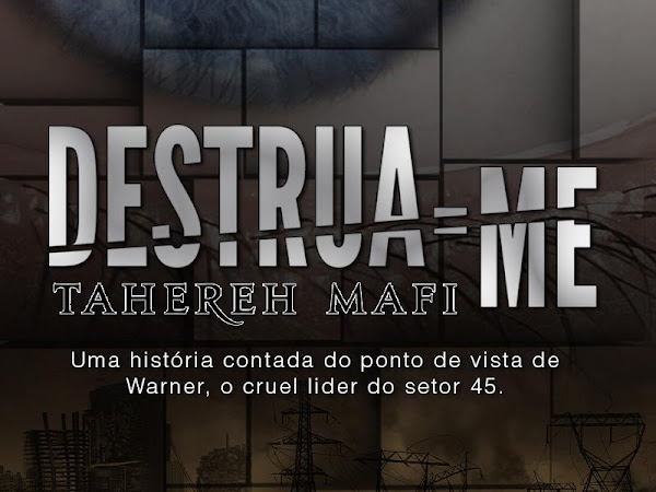 Download do e-Book Destrua-me, volume 1.5 da trilogia Estilhaça-me, Tahereh Mafi e Novo Conceito