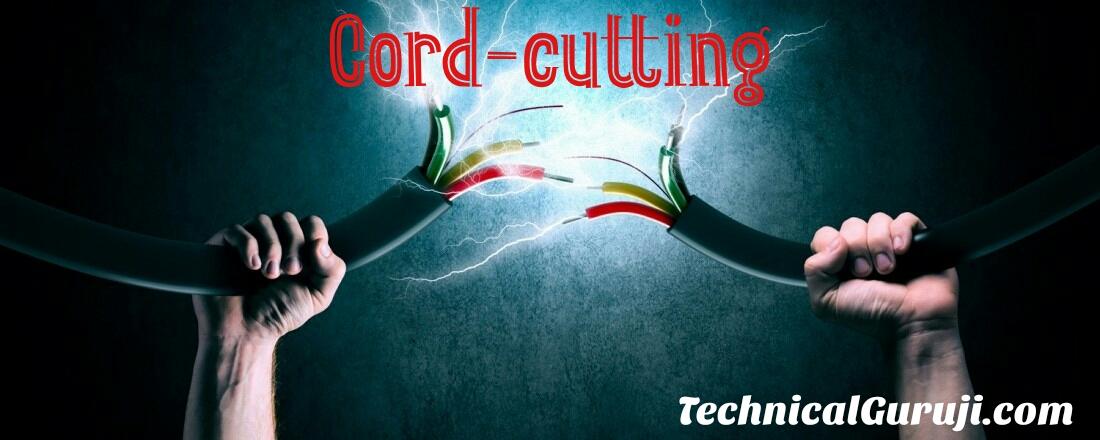 Cord-cutting hindi guide