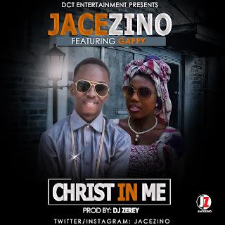 [Music] Jacezino ft Gappy- Christ In Me.mp3