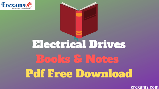Electrical Drives Books and Notes Pdf Free Download