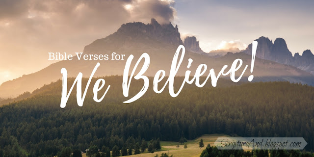 Bible Verses for We Believe by Newsboys | scriptureand.blogspot.com