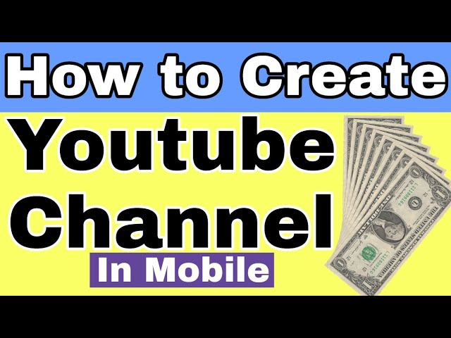 How to Make Youtube Channel from Mobile and How to Earn Money