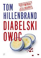 "Tom Hillenbrand - ""Diabelski owoc. Kryminał kulinarny"""
