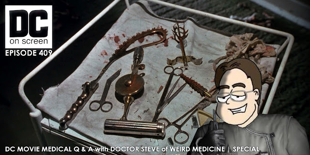 DC on SCREEN asks Weird Medicine's Doctor Steve medical questions about the DC movies and television series