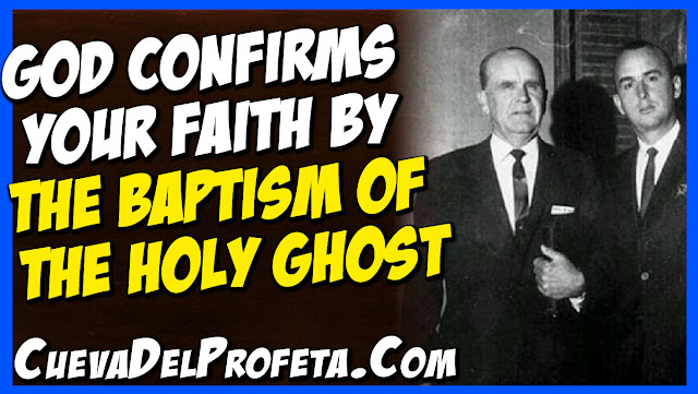 God confirms your faith by the baptism of the Holy Ghost - William Marrion Branham Quotes