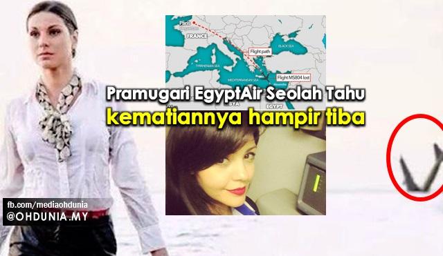 Pramugari EgyptAir Seolah-olah Tahu Kematiannya Hampir Tiba