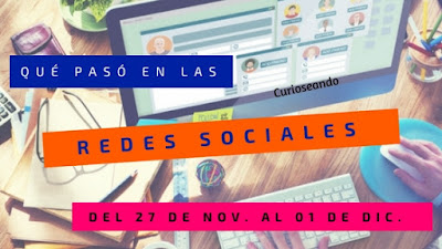 que-paso-en-las-redes-sociales-del-27-noviembre-al-01-diciembre