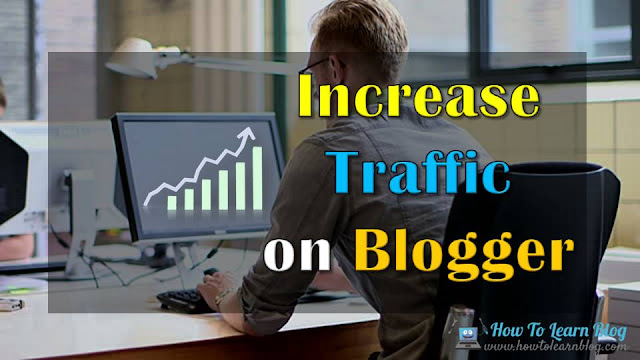 How to increase view or traffic on your blog? how to increase website traffic for free  increase website traffic fast  traffic to website checker  get traffic to your website free  how to increase website traffic through google  increase website traffic software  instant website traffic  how to get traffic to your website fast