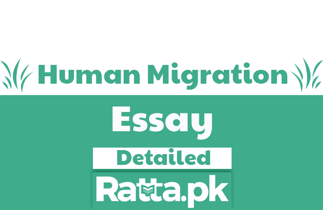 Human Migration English Essay for FSc, BA, MA, CSS, PCS