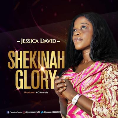 Jesicca David – Shekinah Glory
