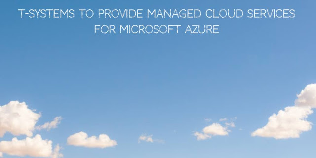 T-Systems to provide Managed Cloud Services for Microsoft Azure
