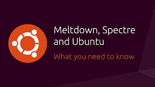 Meltdown, Spectre and Ubuntu: What you need to know